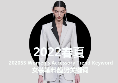 Key Words for S/S 2022 Women's Accessory Trend